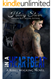 In A Heartbeat (Rebel Walking Series Book 1)