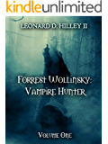 Forrest Wollinsky: Vampire Hunter [Book One]