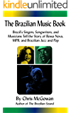 The Brazilian Music Book: Brazil's Singers, Songwriters and Musicians Tell the Story of Bossa Nova, MPB, and Brazilian Jazz and Pop