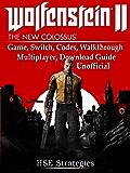 Wolfenstein 2 Game, Switch, Codes, Walkthrough, Multiplayer, Download Guide Unofficial