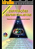 Distorções Espiritualistas: Erros que todos podemos cometer