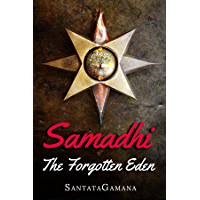 Samadhi - The Forgotten Eden: Revealing the Ancient Yogic Art of Samadhi (English Edition)