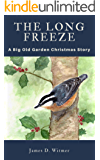 The Long Freeze: A Big Old Garden Christmas Story