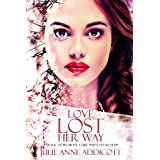 Love Lost Her Way: A tragic story about a girl who lost all hope