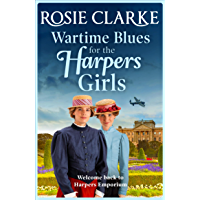 Wartime Blues for the Harpers Girls: Brand NEW in the Harpers Emporium saga series from bestseller Rosie Clarke (Welcome…