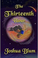 The Thirteenth Hour: A Retro 1980s Illustrated Fairytale Fantasy Novel Kindle Edition
