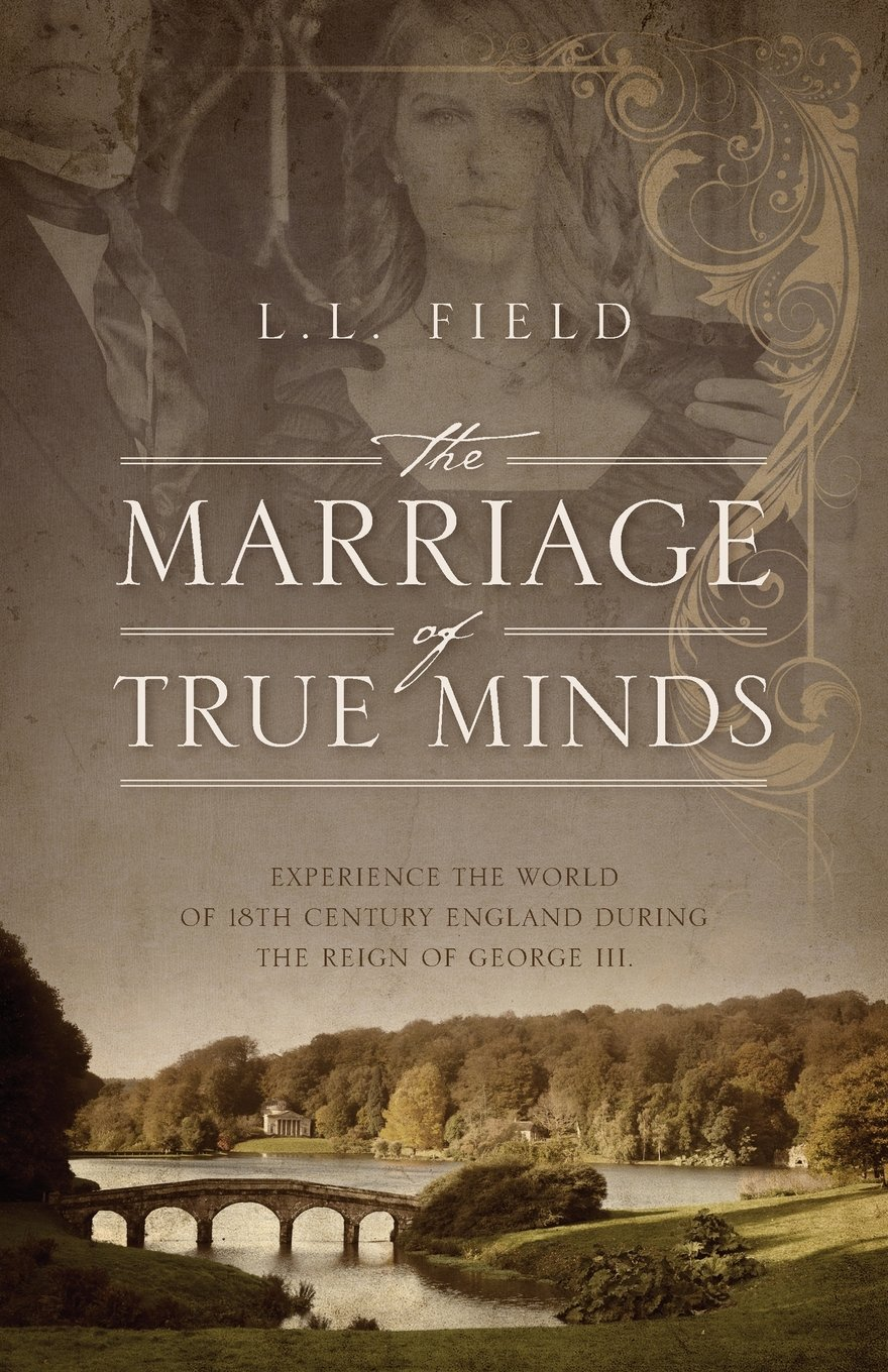 The Marriage of True Minds: Experience the World of 18th Century England during the Reign of George III. pdf