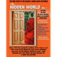 The Hidden World Number 1: The Dero! The Tero! The Battle Between Good and Evil Underground - The True Story Of The Shaver & Inner Earth Mysteries
