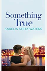 Something True (Out in Portland Book 1) Kindle Edition