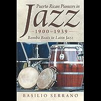 Puerto Rican Pioneers in Jazz, 1900–1939: Bomba Beats to Latin Jazz book cover
