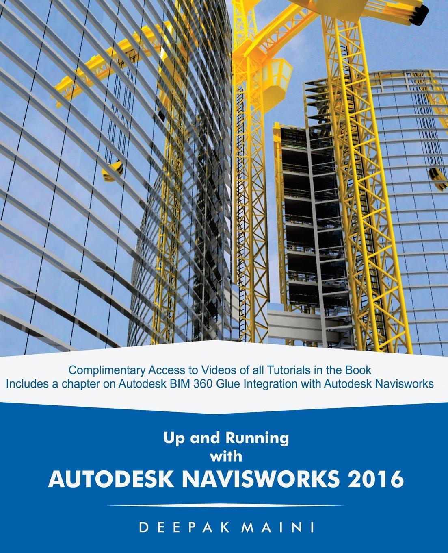 Up and running with autodesk navisworks 2016 deepak maini up and running with autodesk navisworks 2016 deepak maini 9781511679091 amazon books fandeluxe Images
