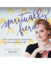 Spiritually Fierce: Are You Ready to Surrender to Your Unlimited Self?