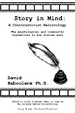 Story in Mind: A Constructivist Narratology. The Psychological and Linguistic Foundations to How Stories Work
