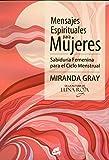 Mensajes espirituales para mujeres: Sabiduría Femenina para el Ciclo Menstrual