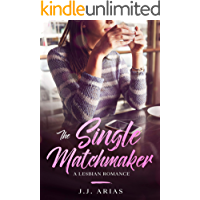 The Single Matchmaker: A Lesbian Romance