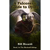 A Falconer's Guide to Dying (The Blackstaff Siblings Book 2)
