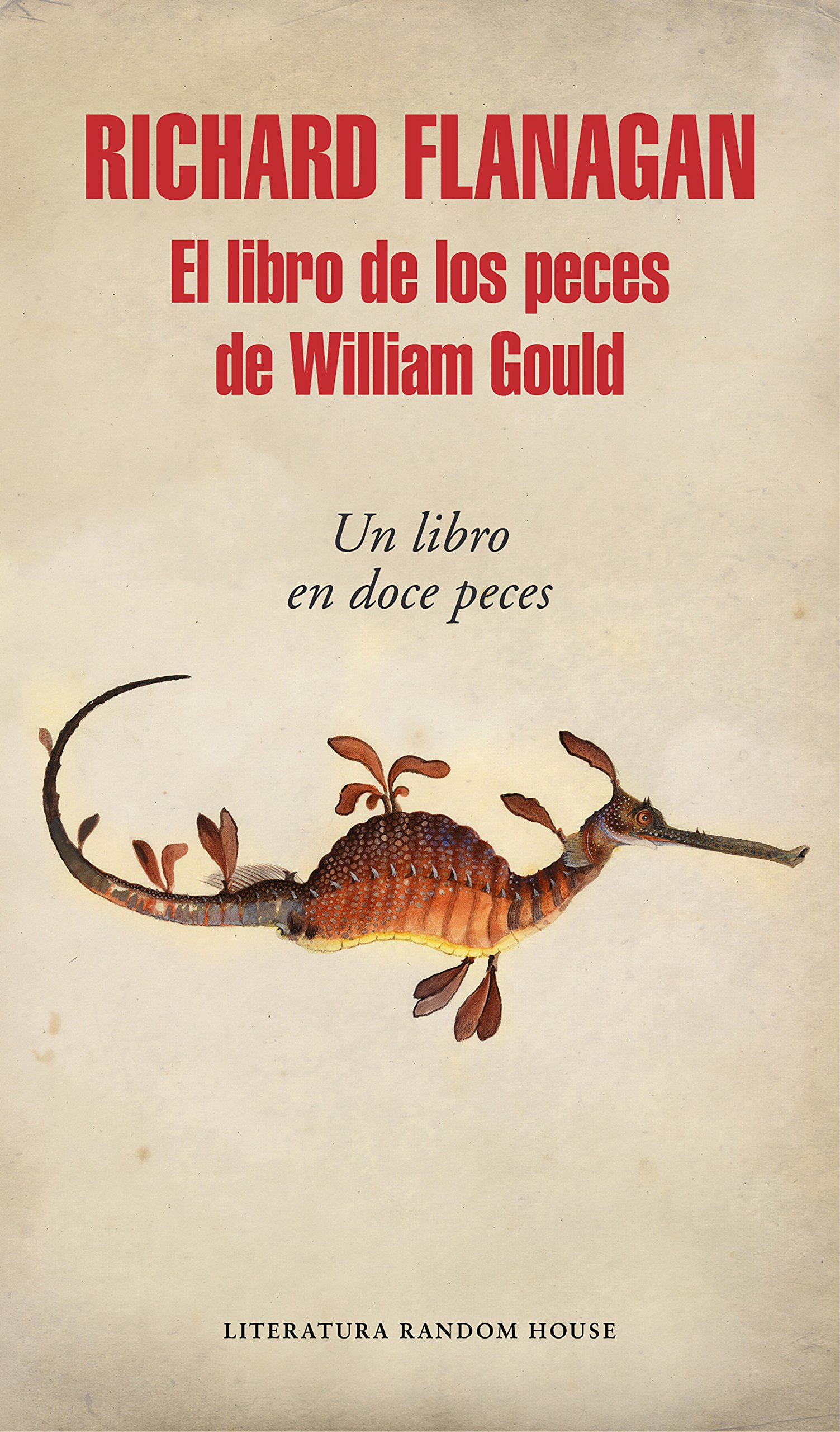 El libro de los peces de William Gould / Goulds Book of Fish (Spanish Edition): Richard Flanagan: 9788439732556: Amazon.com: Books