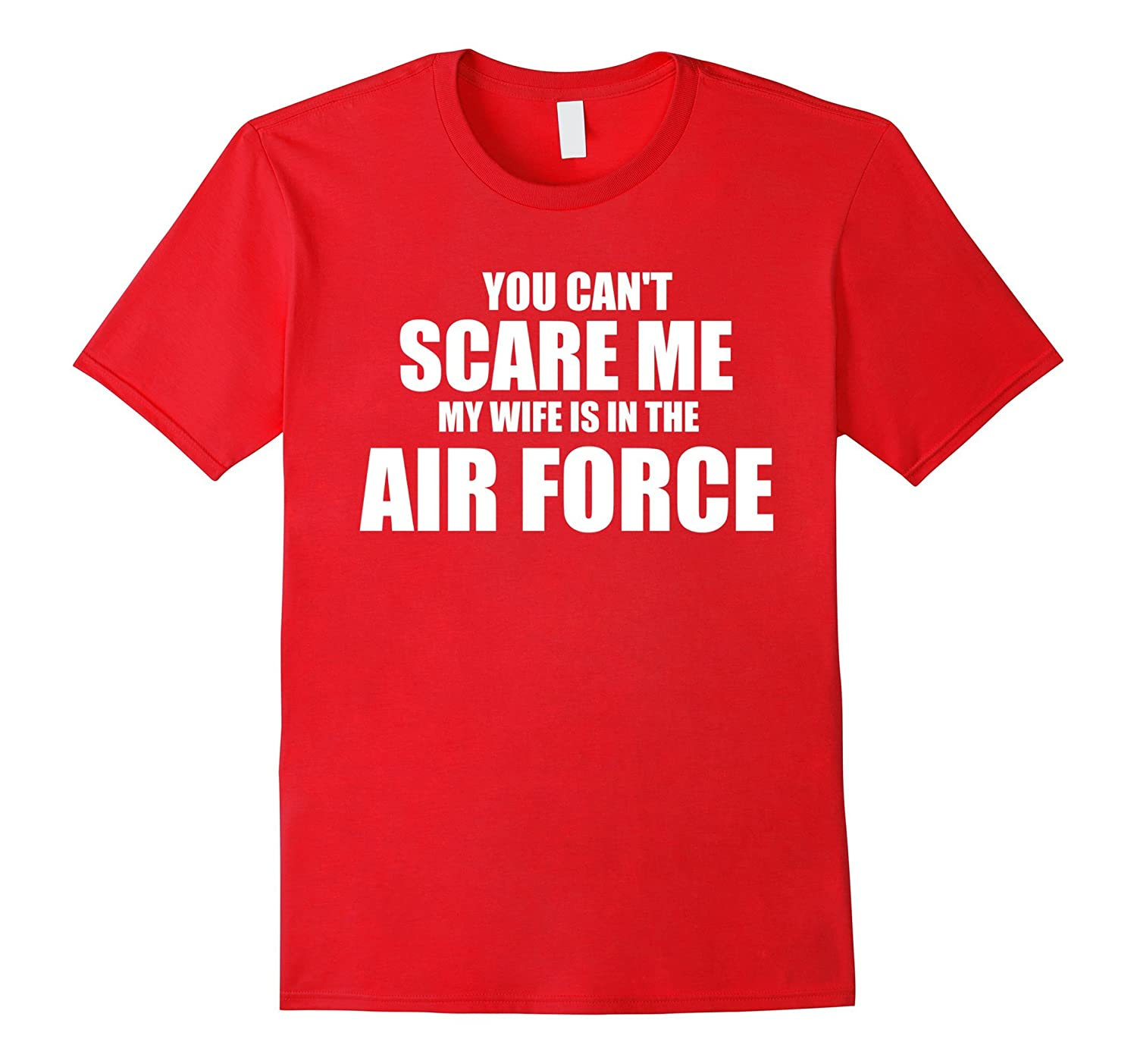 You Can't Scare Me My Wife Is In The Air Force-TH
