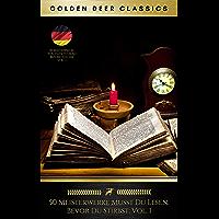 50 Meisterwerke Musst Du Lesen, Bevor Du Stirbst: Vol. 1 (Golden Deer Classics) (German Edition)