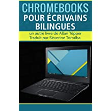 Chromebooks pour écrivains bilingues (French Edition) Feb 20, 2017