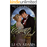 The Captured Lord: Regency Romance (The King's League Book 3)