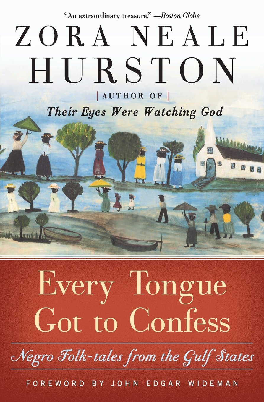 com every tongue got to confess negro folk tales from the  com every tongue got to confess negro folk tales from the gulf states 9780060934545 zora neale hurston books