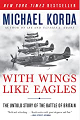 With Wings Like Eagles: A History of the Battle of Britain Kindle Edition