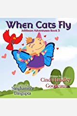When Cats Fly (Jellibean Adventures Book 3) Kindle Edition