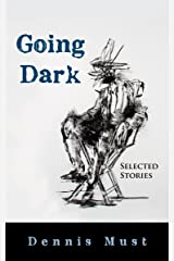 Going Dark: Selected Stories Kindle Edition