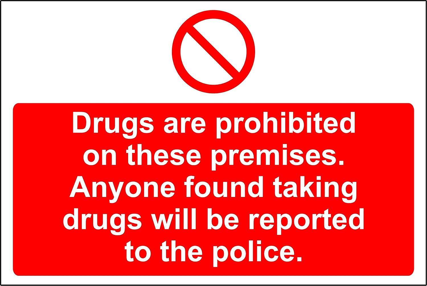 Anyone found taking drugs sign Drugs are prohibited on these premises