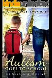 School Daze Series Book 1: Autism Goes To School
