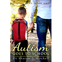 Autism Goes to School : Book One of the School Daze Series (English Edition)