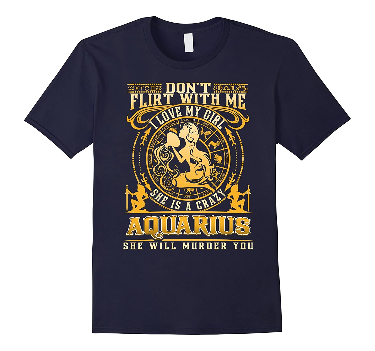 Dont Flirt With Me She Is A Crazy Aquarius T-shirt Mens-CD