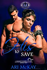 His To Save (The Candy Cane Club Book 2) Kindle Edition