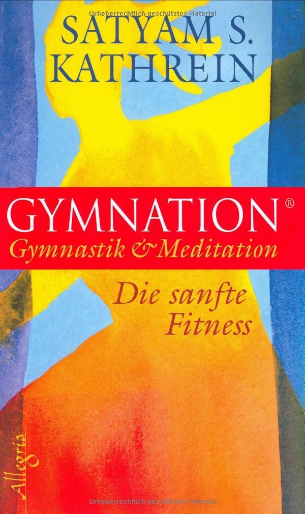 Gymnation: Gymnastik & Meditation - Die sanfte Fitness