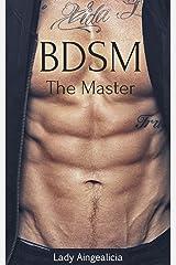 BDSM: The Master - Submissive Alpha Male Dominance Billionaire Romance New Adult Short Stories Kindle Edition