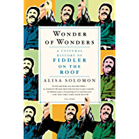 Wonder of Wonders: A Cultural History of Fiddler on the Roof book cover