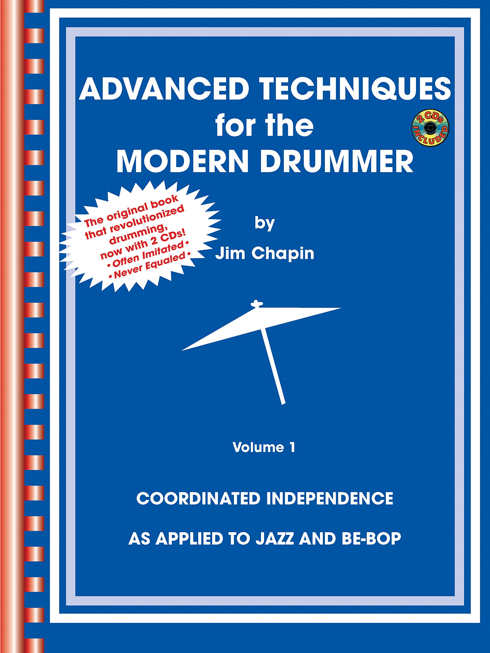 Read Online Advanced Techniques for the Modern Drummer: Coordinated Independence as Applied to Jazz and Be-Bop, Vol. 1 (Book & CD-ROM) pdf