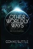 Other Worldly Ways (Anthology 1)
