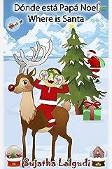 Navidad infantil: Dónde está Papá Noel. Where is Santa: Edición Bilingüe (Español/Ingles),Navidad libros,Libro Navidad infantiles,Libro Navidad para niños, ... Edición bilingüe nº 25) (Spanish Edition) Kindle Edition
