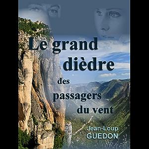 Le grand dièdre des passagers du vent: Nouvelle, aventure, escalade (French Edition)