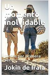 Un momento inolvidable: Juntos por primera vez (Spanish Edition) Kindle Edition