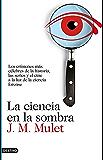 La ciencia en la sombra: Los crímenes más célebres de la historia, las series y el cine, a la luz de la ciencia forense (Spanish Edition)