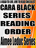 CARA BLACK: SERIES READING ORDER: A READ TO LIVE, LIVE TO READ CHECKLIST [Aimee Leduc Series]