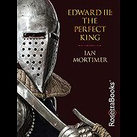 Edward III: The Perfect King