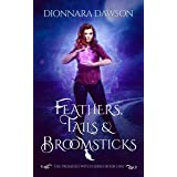 Feathers, Tails & Broomsticks (The Promised Witch Series Book 1)