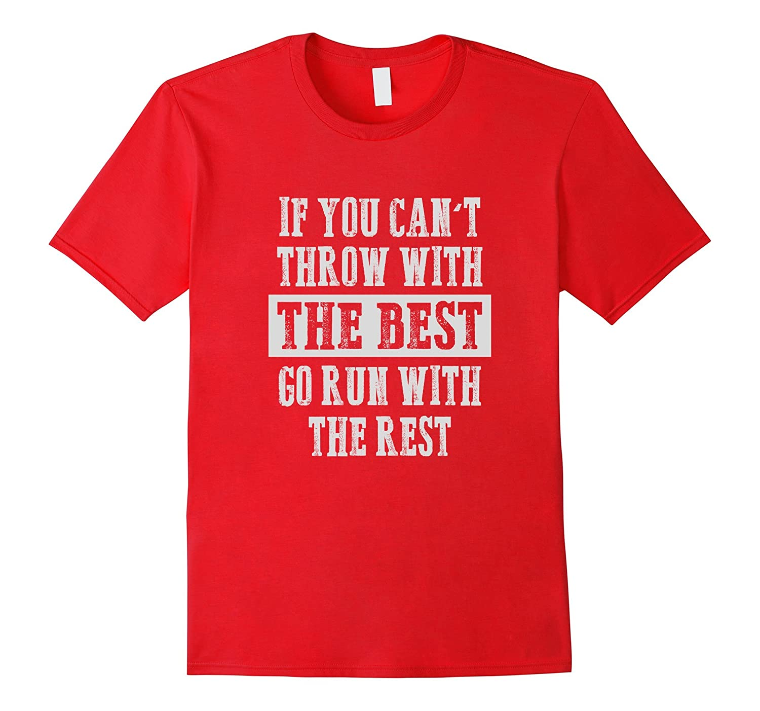 If you can't Track and Field Shot Put Discus Thrower T-shirt