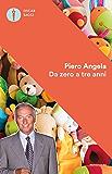 Da zero a tre anni (Oscar bestsellers Vol. 1044) (Italian Edition)