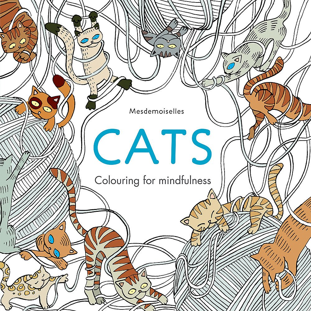 Cats Colouring For Mindfulness Amazoncouk Mesdemoiselles 9780600633020 Books