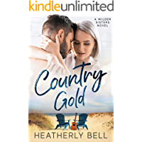 Country Gold: A reunion romance (Wilder Sisters Book 1) book cover